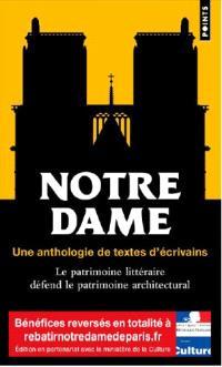 Notre-Dame : une anthologie de textes d'écrivains : le patrimoine littéraire défend le patrimoine architectural