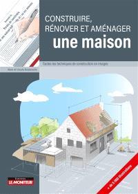Construire, rénover et aménager une maison : toutes les techniques de construction en images