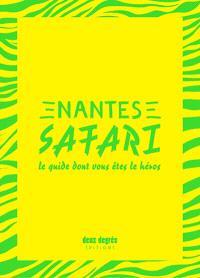 Nantes safari : le guide dont vous êtes le héros