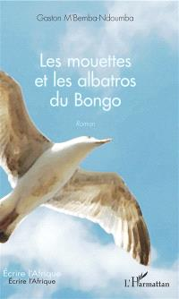 Les mouettes et les albatros du Bongo