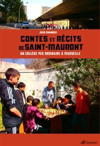 Contes et récits de Saint-Mauront : un collège peu ordinaire à Marseille : 64 histoires et 15 témoignages