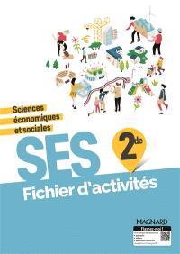SES, sciences économiques et sociales, 2de : fichier d'activités : programme 2019