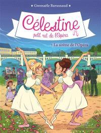 Célestine, petit rat de l'Opéra. Volume 7, La sirène de l'Opéra