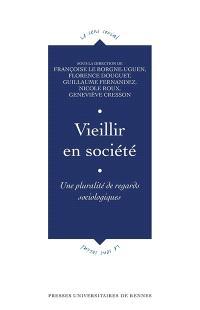 Vieillir en société : une pluralité de regards sociologiques