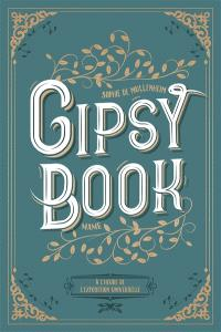 Gipsy book. Volume 4, A l'heure de l'Exposition universelle