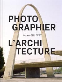 Photographier l'architecture