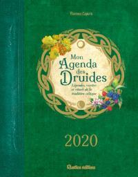 Mon agenda des druides 2020 : légendes, recettes et rituels de la tradition celtique