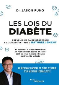 Les lois du diabète : prévenir et faire régresser le diabète de type 2 naturellement