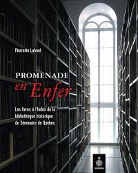 Promenade en enfer  : les livres à l'index de la bibliothèque historique du Séminaire de Québec