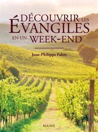 Découvrir les Evangiles en un week-end