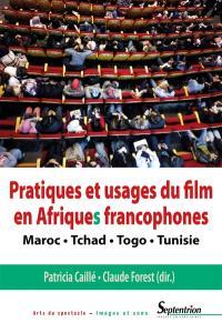 Pratiques et usages du film en Afriques francophones : Maroc, Tchad, Togo, Tunisie
