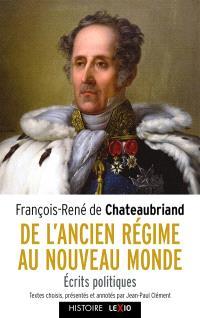 De l'Ancien Régime au Nouveau Monde : écrits politiques