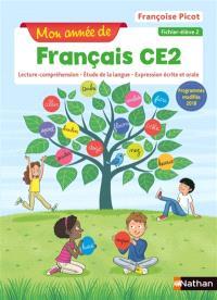 Mon année de français CE2 : lecture-compréhension, étude de la langue, expression écrite et orale : fichier élève. Volume 2