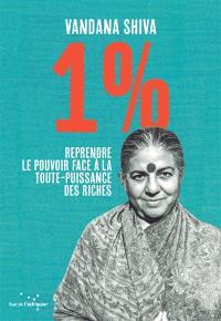 1 % : reprendre le pouvoir face à la toute-puissance des riches