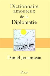 Dictionnaire amoureux de la diplomatie