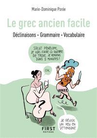 Le grec ancien facile : déclinaisons, grammaire, vocabulaire
