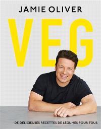 Veg : de délicieuses recettes de légumes pour tous