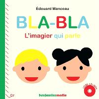 Bla bla : l'imagier qui parle