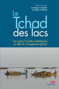Le Tchad des lacs : les zones humides sahéliennes au défi du changement global