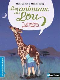 Les animaux de Lou, Tu grandiras, petit girafon !