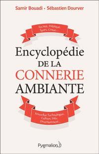 Encyclopédie de la connerie ambiante