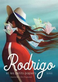 Rodrigo et les petits papiers