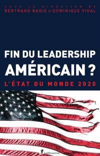 Fin du leadership américain ? : l'état du monde 2020