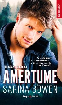 Le Grand Nord. Volume 1, Amertume