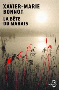 La bête du marais : thriller