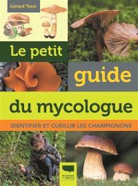 Le petit guide du mycologue : identifier et cueillir les champignons
