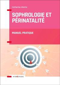 Sophrologie et périnatalité : manuel pratique