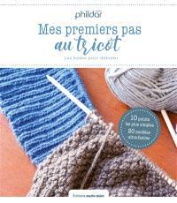 Mes premiers pas au tricot : 19 leçons & 30 modèles pour apprendre à tricoter : pour femme du 34 au 52