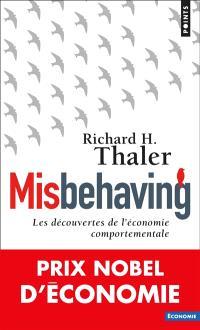 Misbehaving : les découvertes de l'économie comportementale