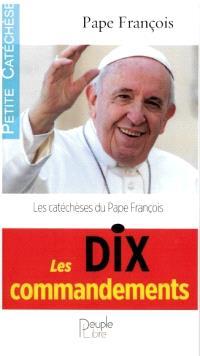 Les dix commandements : les catéchèses du pape François