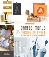 Cartes, menus & décors de table : 58 idées pour une papeterie personnalisée