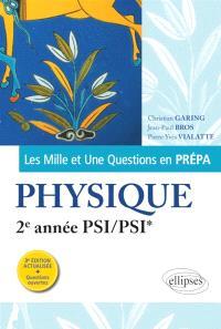 Les mille et une questions en prépa : physique, 2e année PSI, PSI*