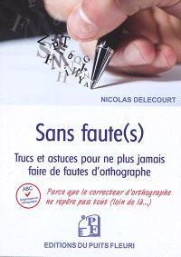 Sans faute(s) : trucs et astuces pour ne plus jamais faire de fautes d'orthographe
