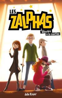 Les Zalphas. Volume 1, Mystère à la cantine