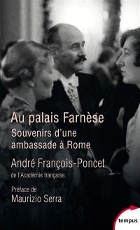 Au palais Farnèse : souvenirs d'une ambassade à Rome : 1938-1940