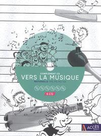 Vers la musique : complément CD : maternelle TPS-PS-MS-GS