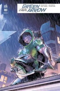 Green Arrow rebirth. Volume 6, Pertes et profits
