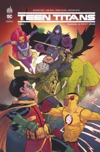 Teen titans. Volume 1, Damian, le petit génie