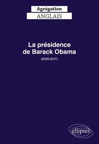 La présidence de Barack Obama (2009-2017) : agrégation anglais