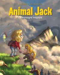 Animal Jack. Volume 2, La montagne magique