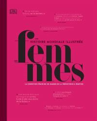 Une histoire mondiale illustrée des femmes : la condition féminine en images de la préhistoire à #MeToo