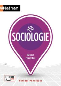 La sociologie : retenir l'essentiel