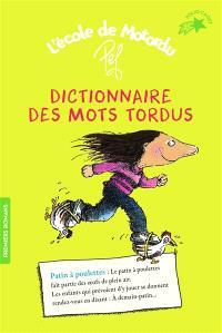 L'école de Motordu, Dictionnaire des motordus