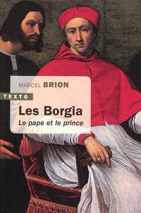 Les Borgia : le pape et le prince