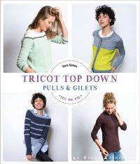 Tricot top down : pulls & gilets