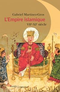 L'Empire islamique : VIIe-XIe siècle
